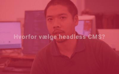 """Webudvikler: """"Derfor bør du bruge headless CMS"""""""